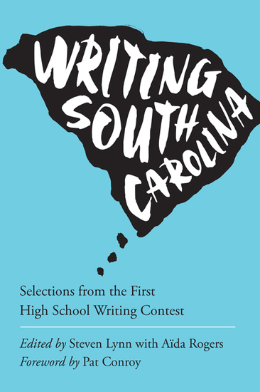 Writing South Carolina - Selections from the First High School Writing Contest - cover