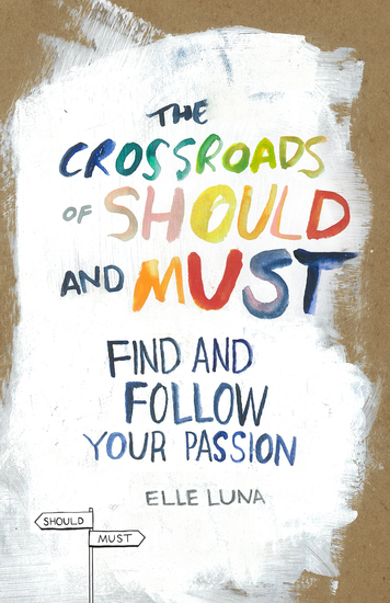 The Crossroads of Should and Must - Find and Follow Your Passion - cover