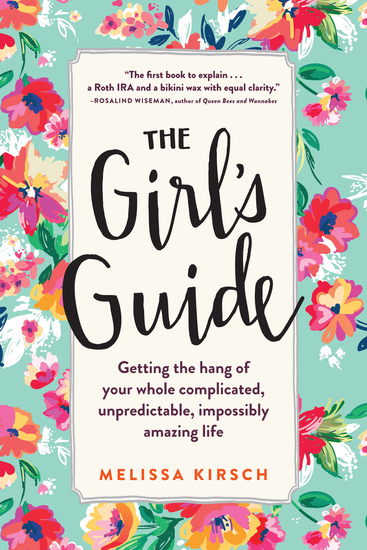 The Girl's Guide - Getting the hang of your whole complicated unpredictable impossibly amazing life - cover