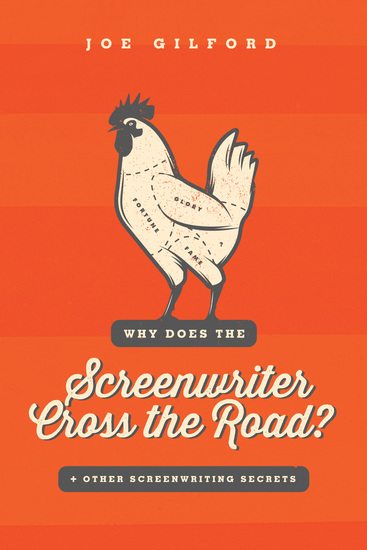 Why Does the Screenwriter Cross the Road? - And other screenwriting secrets - cover