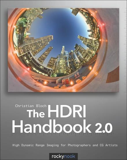 The HDRI Handbook 20 - High Dynamic Range Imaging for Photographers and CG Artists - cover