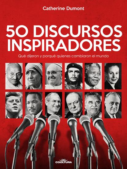 50 Discursos Inspiradores - Qué dijeron y porqué quienes cambiaron el mundo - cover