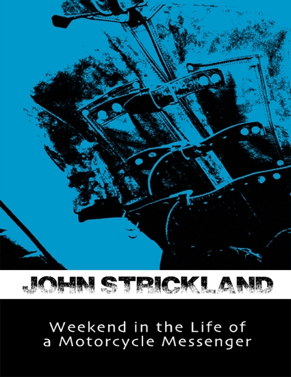 Weekend In the Life of a Motorcycle Messenger - cover