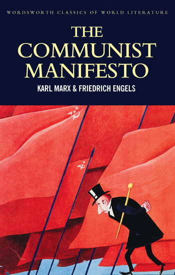 The Communist Manifesto - The Condition of the Working Class in England in 1844; Socialism: Utopian and Scientific - cover