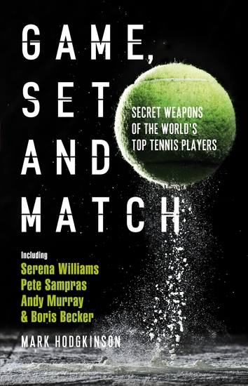 Game Set and Match - Secret Weapons of the World's Top Tennis Players - cover