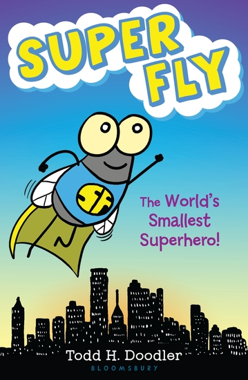 Super Fly - The World's Smallest Superhero! - cover