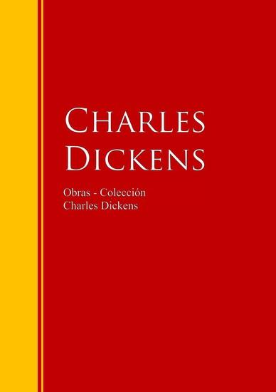 Obras - Colección de Charles Dickens - Biblioteca de Grandes Escritores - cover