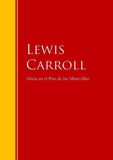 Alicia en el País de las Maravillas - Biblioteca de Grandes Escritores - cover