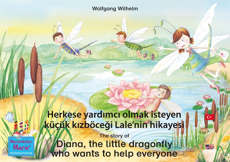 """Herkese yardımcı olmak isteyen küçük kızböceği Lale'nin hikayesi Türkçe-İngilizce The story of Diana the little dragonfly who wants to help everyone Turkish-English - """"Uğurböceği Sevgi"""" kitap- ve sesli kitap dizisinin 2 kitabı Number 2 from the books and radio plays series """"Ladybird Marie"""" - cover"""