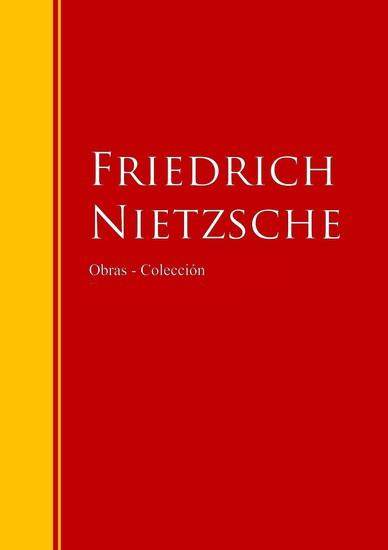Obras - Colección de Friedrich Nietzsche - Biblioteca de Grandes Escritores - cover