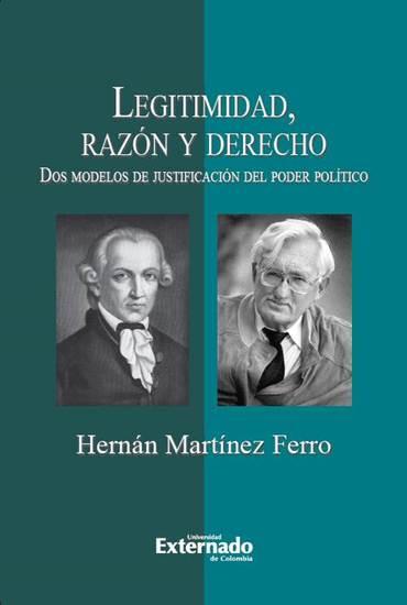 Legitimidad razón y derecho Dos modelos de justificación del poder político - cover