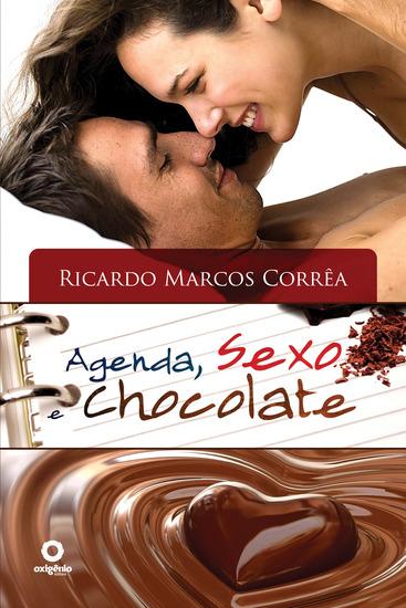 Agenda Sexo e Chocolate - - Organize Sua Vida Para Desfrutar O Sexo Santo Erótico E Com Amor - cover