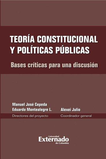 Teoría constitucional y políticas públicas Bases críticas para una discusión - cover