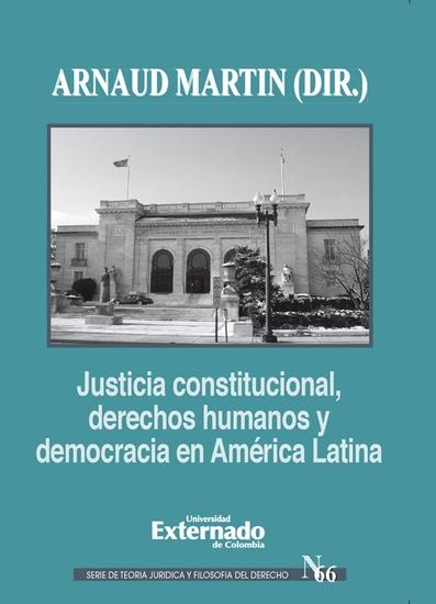 Justicia constitucional derechos humanos y democracia en América Latina - cover