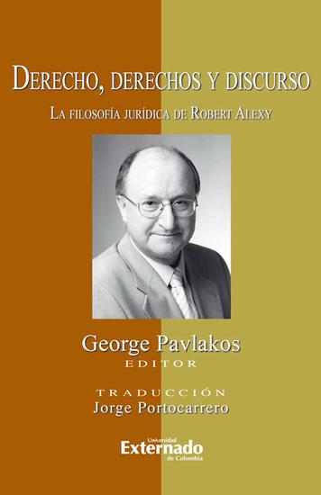 Derecho derechos y discurso La filosofía jurídica de Robert Alexy - cover