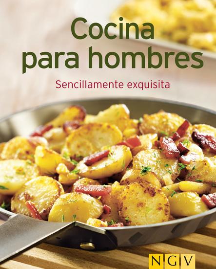 cocina para hombres nuestras 100 mejores recetas en un
