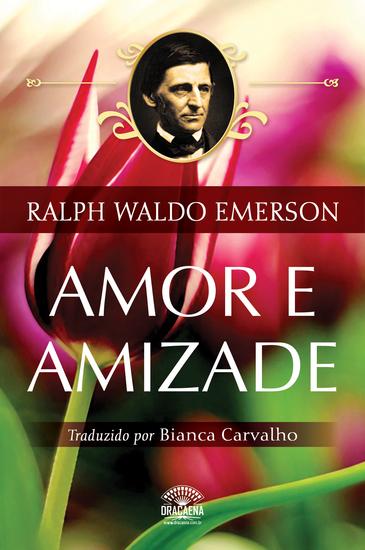 Amor e Amizade - Ensaios de Ralph Waldo Emerson - cover