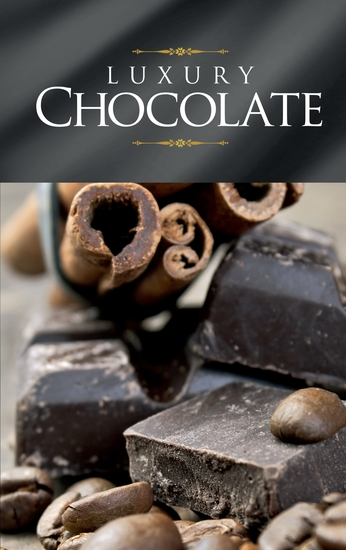 Luxury Chocolate - The best sweet recipes for pralines cookies cakes and chocolate tarts - cover