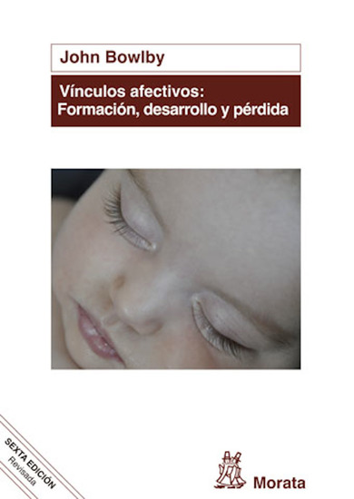 Vínculos afectivos: formación desarrollo y pérdida - Edición renovada - cover