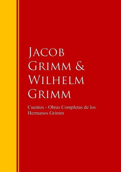 Cuentos - Obras Completas de los Hermanos Grimm - Biblioteca de Grandes Escritores - cover