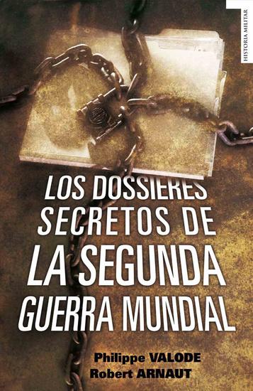 Los dossieres secretos de la Segunda Guerra Mundial - cover