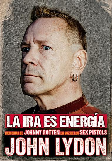 La ira es energía - Memorias sin censura John Lydon - cover