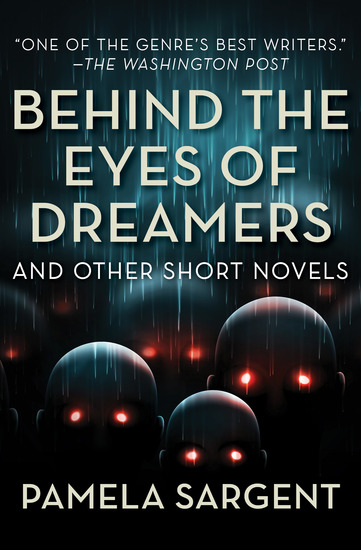 Behind the Eyes of Dreamers - and Other Short Novels - cover