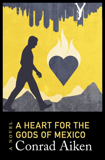 A Heart for the Gods of Mexico - A Novel - cover