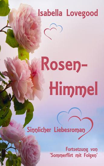 Rosen-Himmel - Sinnlicher Liebesroman Rosen-Reihe 3 - cover
