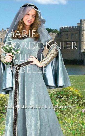 Geliebte Isabelle - BsB Historischer Liebesroman - cover