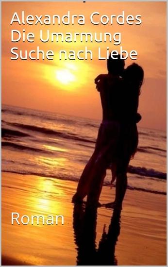 Die Umarmung - Suche nach Liebe - cover