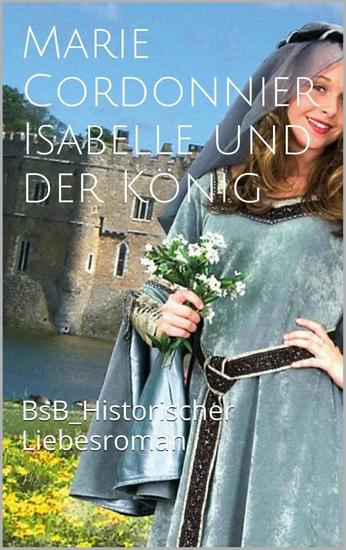 Isabelle und der König - BsB Historischer Liebesroman - cover
