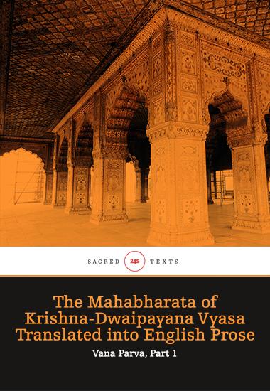 The Mahabharata of Krishna-Dwaipayana Vyasa Translated into English Prose - Vana Parva Part 1 - cover