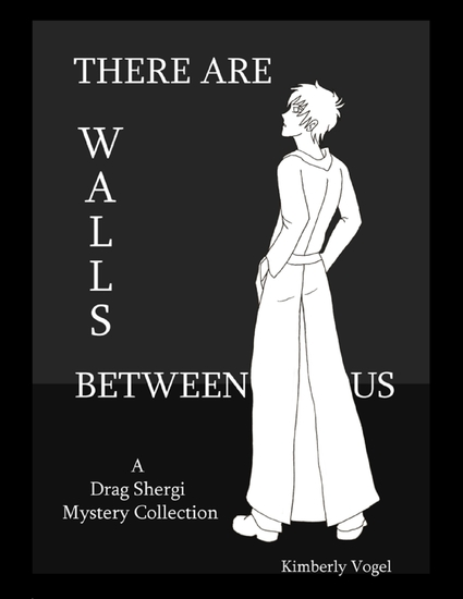 There Are Walls Between Us: A Drag Shergi Mystery Collection - cover