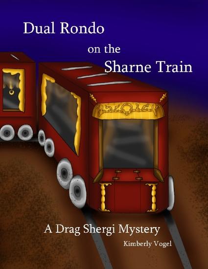 Dual Rondo on the Sharne Train: A Drag Shergi Mystery - cover