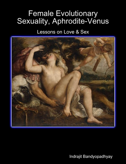 Female Evolutionary Sexuality Aphrodite-Venus: Lessons on Love & Sex - cover
