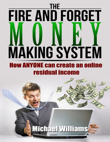 The Fire and Forget Money Making System - cover