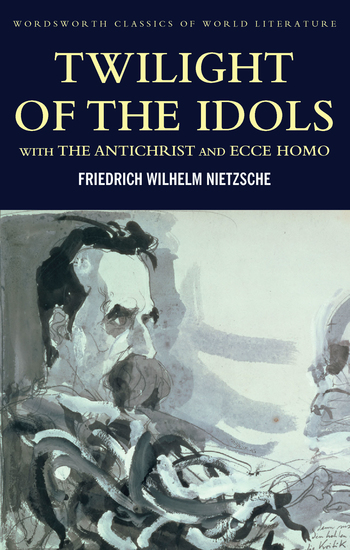 Twilight of the Idols with The Antichrist and Ecce Homo - cover