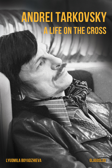 Andrei Tarkovsky - A Life on the Cross - cover
