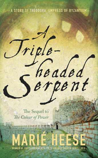 A Triple-headed Serpent - A Story of Theodora Empress of Byzantium - cover