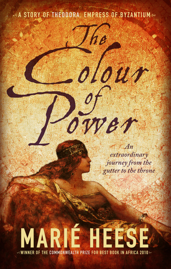 The Colour of power - A story of Theodora Empress of Byzantium - cover