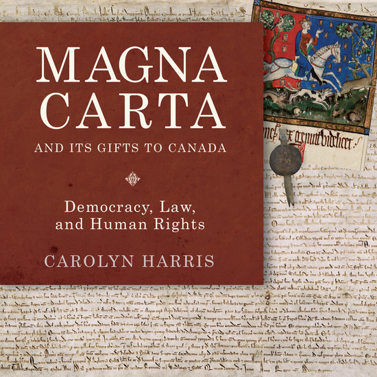 Magna Carta and Its Gifts to Canada - Democracy Law and Human Rights - cover