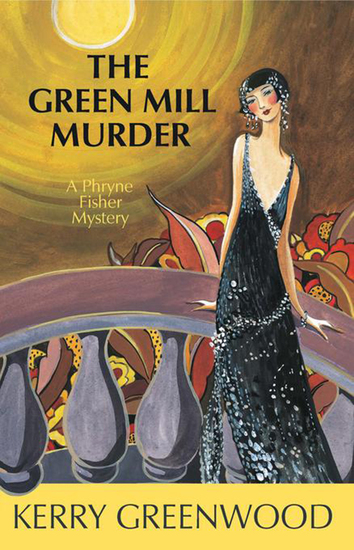 The Green Mill Murder - A Phryne Fisher Mystery - cover