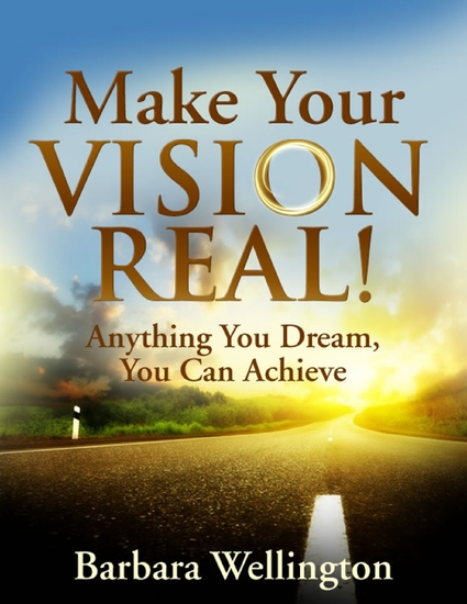 Make Your Vision Real! - Anything You Dream You Can Achieve - cover
