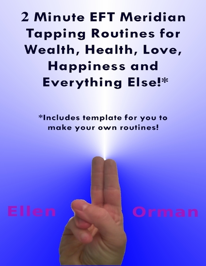 2 Minute EFT Meridian Tapping Routines for Wealth Health Love Happiness and Everything Else!* - cover