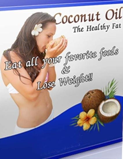 Coconut Oil the Healthy Fat - Eat All Your Favorite Foods and Lose Weight - cover