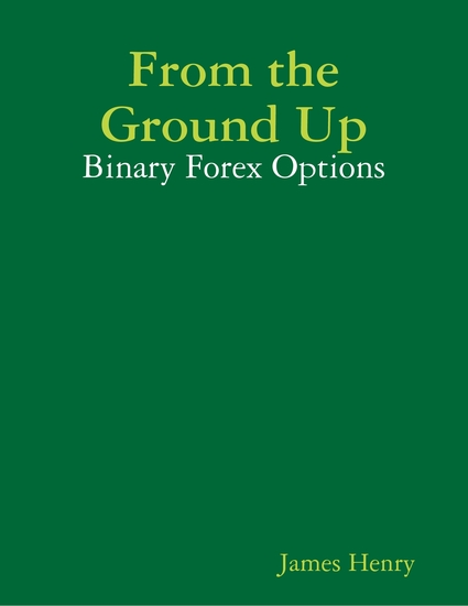 From the Ground Up: Binary Forex Options - cover