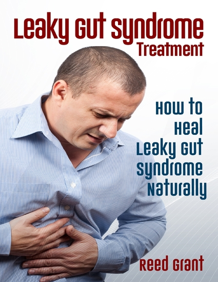 Leaky Gut Syndrome Treatment: How to Heal Leaky Gut Syndrome Naturally - cover