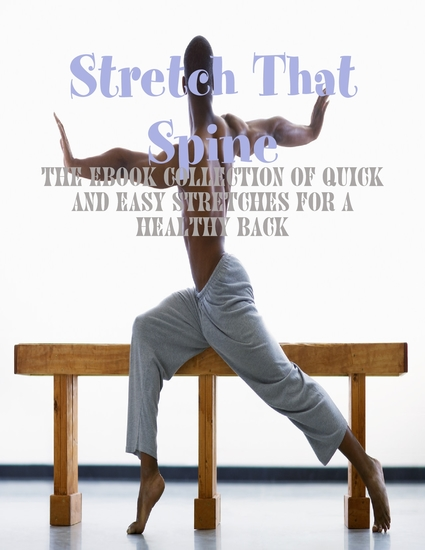 Stretch That Spine - The Ebook Collection of Quick and Easy Stretches for a Healthy Back - cover