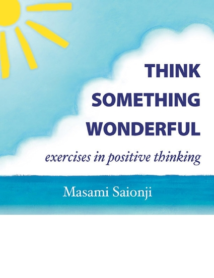 Think Something Wonderful: Exercises in Positive Thinking - cover